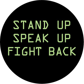 Stand Up Speak Up Fight Back Button (0917)
